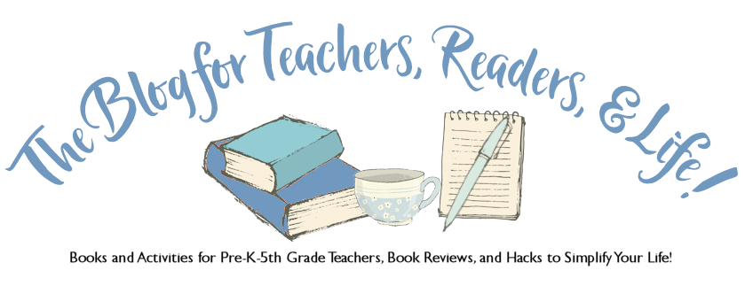 The Blog for Teachers, Readers, and Life!